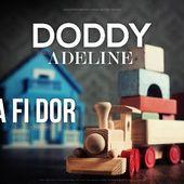Doddy feat. Adeline - Iti va fi dor (single nou)