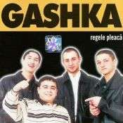 Gashka - Regele Pleaca