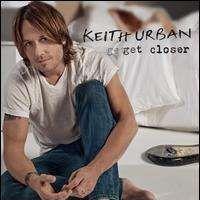 Keith Urban - Get Closer