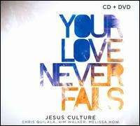 Jesus Culture - Your Love Never Fails