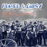 Romeo and Gipsy - Pilem, pilem (beau, beau)