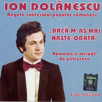 Ion Dolanescu - Daca m-as mai naste-odata