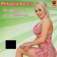 Mihaela Belciu - Tu cioban, eu ciobanita