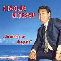 Nicolae Nitescu - Un cantec de dragoste