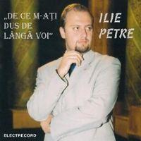 Ilie Petre - De ce m-ati dus de langa voi