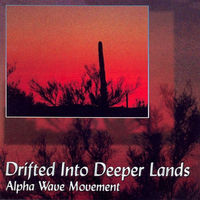 Alpha Wave Movement - Drifted into Deeper Lands