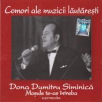 Dona Dumitru Siminica - Comori ale muzicii lautaresti - Mosule te-as intreba