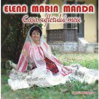 Elena Marin Manda - Casa sufletului meu