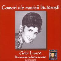 Gabi Lunca - Comori ale muzicii lautaresti - Da mama cu biciu-n mine