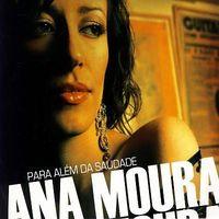 Ana Moura - Para Alem da Saudade