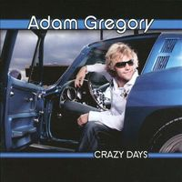 Adam Gregory - Crazy Days