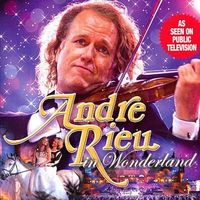 Andre Rieu - André Rieu in Wonderland