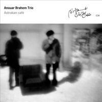 Anouar Brahem - Astrakan Cafe