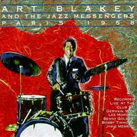 Art Blakey and The Jazz Messengers - Paris 1958