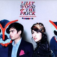 Lilly Wood and the Prick - Invincible Friends