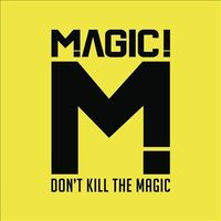 MAGIC! - Don't Kill the Magic